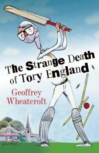 9780713998016: The Strange Death of Tory England
