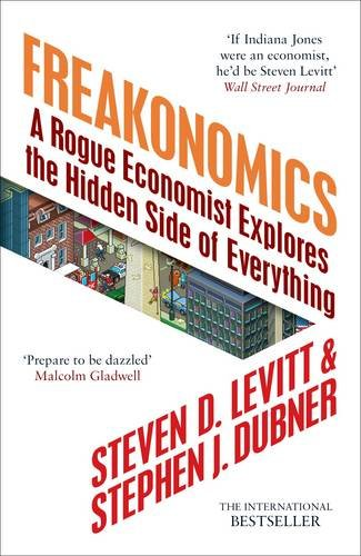 9780713998061: Freakonomics: A Rogue Economist Explores the Hidden Side of Everything