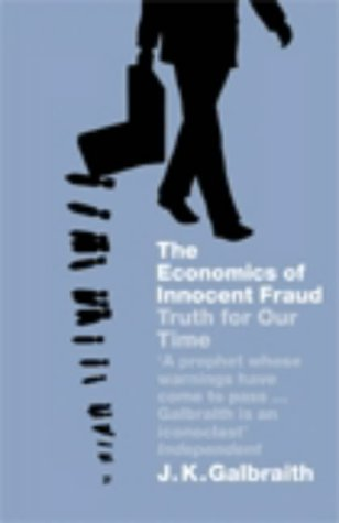 9780713998207: The Economics of Innocent Fraud: Truth For Our Time