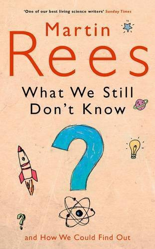 What We Still Don't Know (0713998210) by Martin J. Rees,Martin Rees