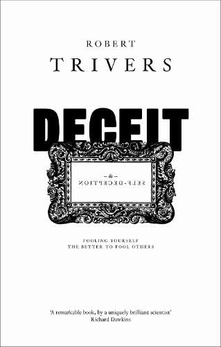 9780713998269: Deceit and Self-Deception: Fooling Yourself the Better to Fool Others