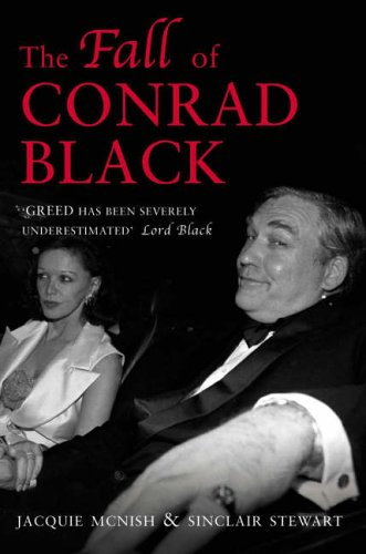 The Fall of Conrad Black: McNish, Jacquie; Stewart, Sinclair