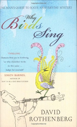9780713998290: Why Birds Sing: One Man's Quest to Solve an Everyday Mystery
