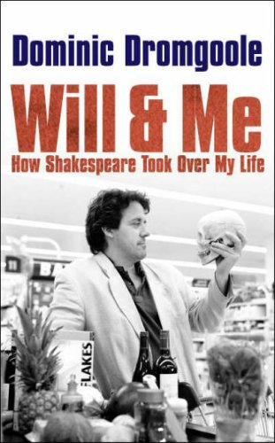 9780713998313: Will and Me: How Shakespeare Took Over My Life