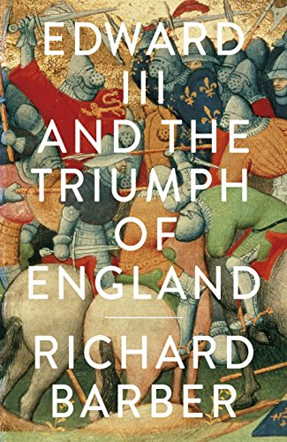 9780713998382: Edward III and the Triumph of England: The Battle of Crécy and the Company of the Garter