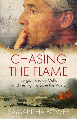 9780713998412: Chasing the Flame: Sergio Vieira de Mello and the Fight to Save the World