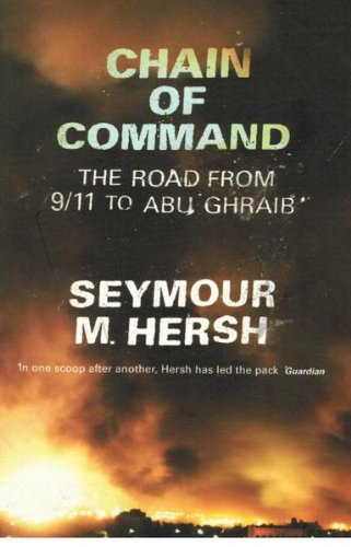 9780713998498: Chain of Command: The Road from September 11th to Abu Ghraib