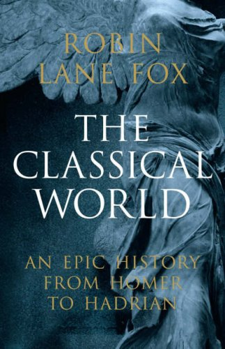 9780713998535: The Classical World: An Epic History from Homer to Hadrian