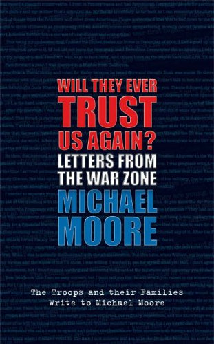 9780713998542: Will They Ever Trust Us Again?: Letters from the War Zone to Michael Moore