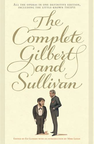 9780713998603: The Complete Gilbert and Sullivan