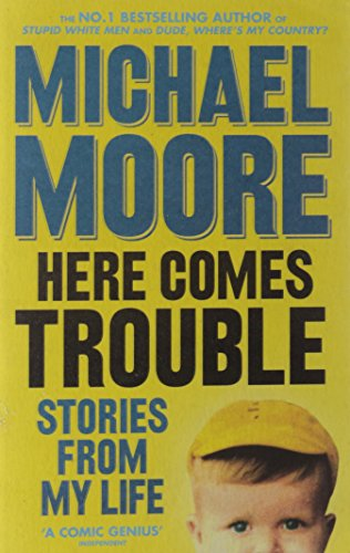9780713998665: Here Comes Trouble: Stories From My Life