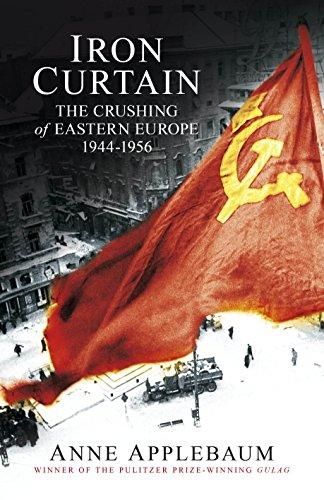 9780713998689: Iron Curtain: The Crushing of Eastern Europe 1944-56