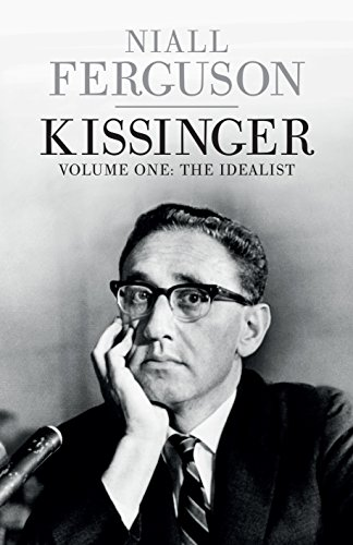 9780713998702: Kissinger: 1923-1968: The Idealist Volume One