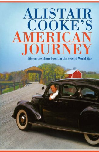 9780713998795: Alistair Cooke's American Journey: Life on the Home Front in the Second World War