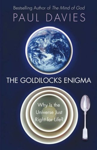 9780713998832: The Goldilocks Enigma: Why Is the Universe Just Right for Life?