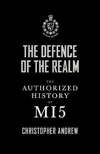 9780713998856: The Defence of the Realm: The Authorized History of Mi5