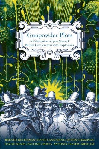 Gunpowder Plots: A Celebration of 400 Years: Fraser, Antonia, Buchanan,