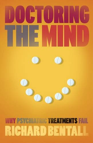 9780713998894: Doctoring The Mind: Is Our Current Treatment Of Mental Illness Really Good?