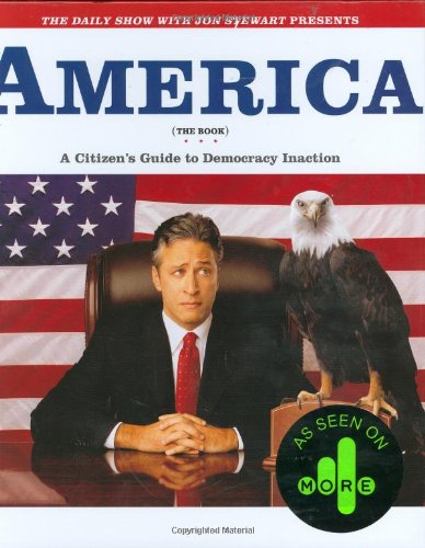 9780713998948: The Daily Show with Jon Stewart Presents America (The Book): A Citizen's Guide to Democracy Inaction