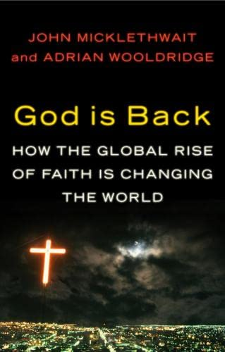 9780713999020: God Is Back::How the Global Revival of Faith Is Changing the World[Hardcover,2009]