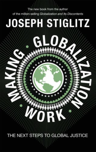 9780713999099: Making Globalization Work: The Next Steps to Global Justice
