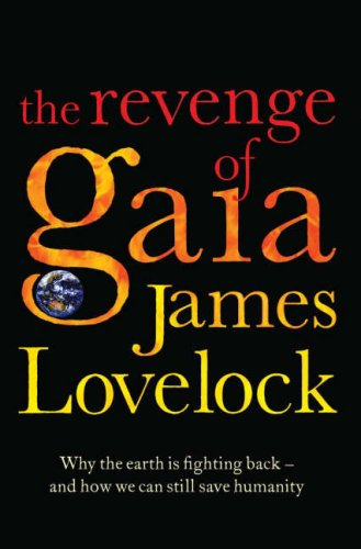 9780713999143: The Revenge of Gaia : Why the Earth Is Fighting Back - And How We Can Still Save Humanity