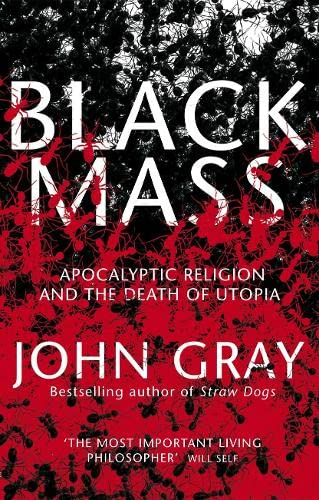 9780713999150: Black Mass: Apocalyptic Religion and the Death of Utopia