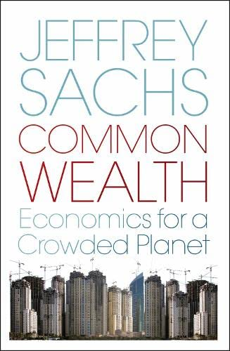 9780713999198: Common Wealth, Economics for a Crowded Planet