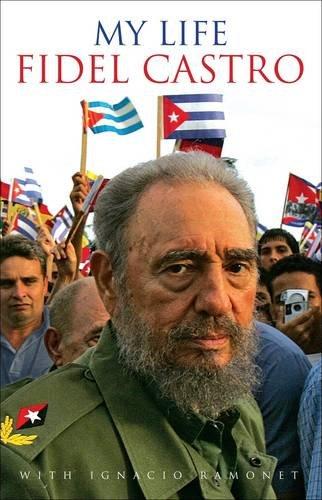 Fidel Castro My Life: Castro Fidel & Ignacio Ramonet