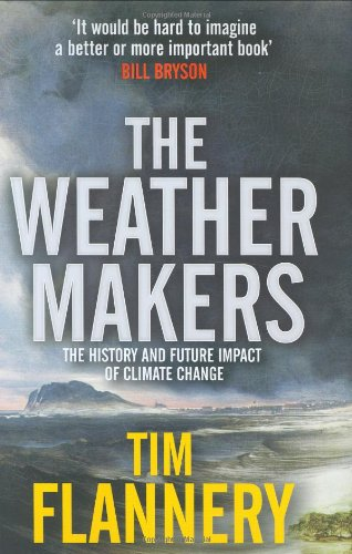 9780713999211: The Weather Makers: The History and Future Impact of Climate Change