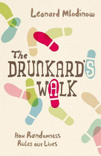 9780713999228: The Drunkard's Walk: How Randomness Rules Our Lives