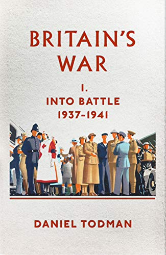 9780713999273: Britain's War: Into Battle, 1937-1941