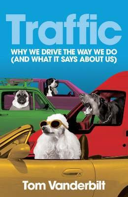 9780713999327: Traffic: Why We Drive the Way We do (And What it Says about Us)