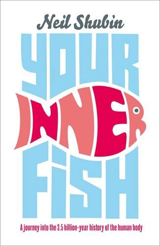 9780713999358: Your Inner Fish: A Journey into the 3.5 Billion-Year History of the Human Body
