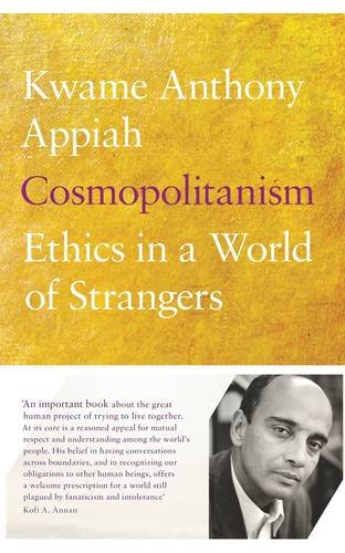 9780713999419: Cosmopolitanism: Ethics in a World of Strangers