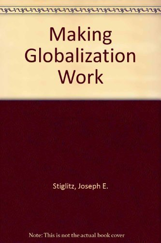 9780713999723: Making Globalization Work (Tpb) (Om): the Next Steps to Global Justice