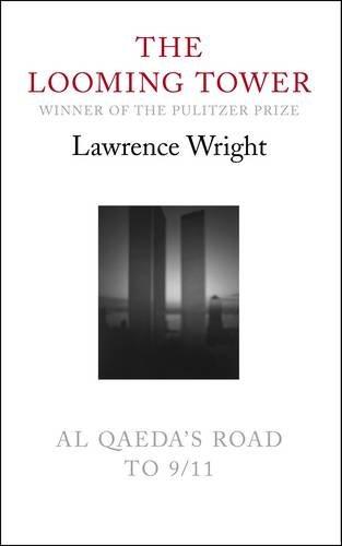 9780713999730: The Looming Tower: Al Qaeda's Road to 9/11