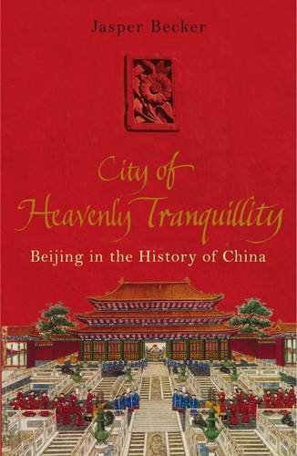 9780713999983: City of Heavenly Tranquillity: Beijing in the History of China