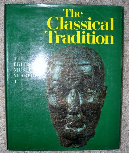 9780714100456: The Classical Tradition: The British Museum Yearbook 1