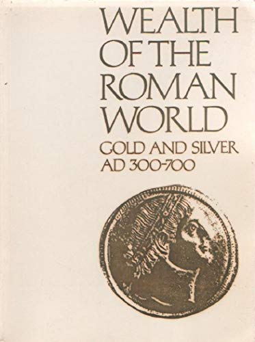 9780714100623: Wealth of the Roman World, A.D.300-700