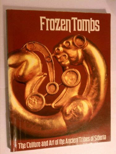 9780714100975: Frozen Tombs: The Culture and Art of the Ancient Tribes of Siberia
