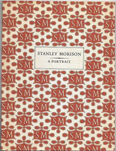 Stanley Morison: A portrait: John Barr, [Stanley