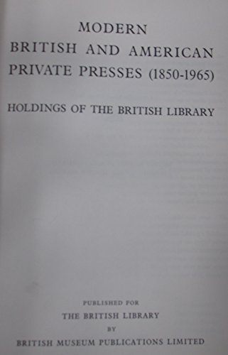 Modern British and American Private Presses (1850-1965): Richnell, D. T.,