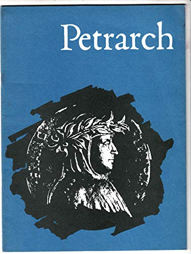 Petrarch: Poet and humanist, 1304-74 : catalogue of an exhibition held in the Bible Room, British Museum, 14 June to 15 September 1974 (0714103748) by British Library