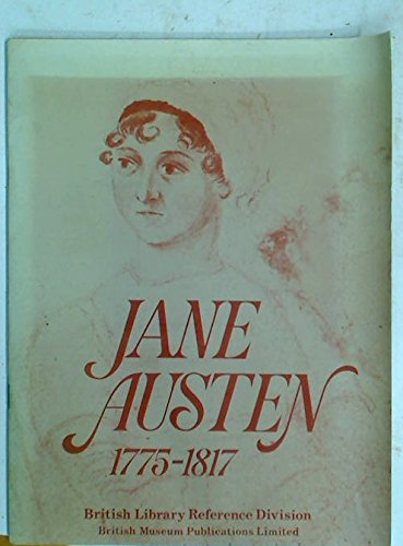 Jane Austen 1775-1817: Catalogue of an Exhibition Held in the King's Library, British Library Reference Division, 9 December 1975 to 29 February 1976 (9780714103839) by British Library Reference Division; John Barr; W. H. Kelliher; Hilton Kelliher