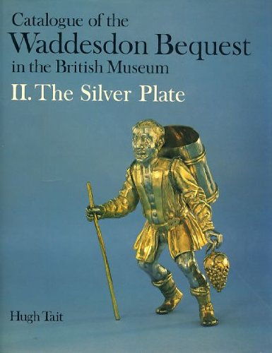 9780714105246: Catalogue of the Waddesdon Bequest in the British Museum: Silver Plate v. 2