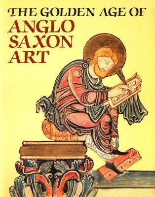 The Golden Age of Anglo-Saxon Art