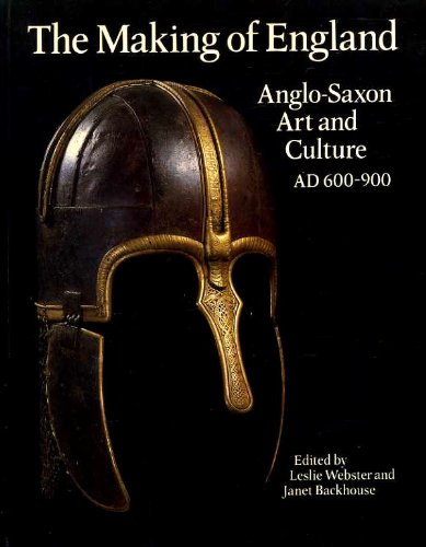 9780714105550: The Making of England - Anglo-Saxon Art and Culture AD 600-900