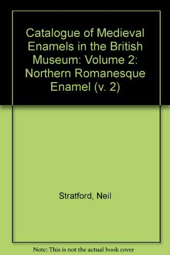 9780714105604: Catalogue of Medieval Enamels in the British Museum: Volume 2: Northern Romanesque Enamel (v. 2)