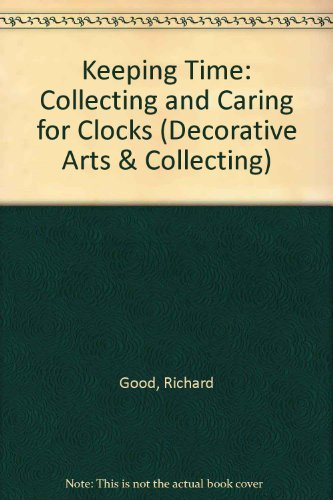 9780714105628: Keeping Time: Collecting and Caring for Clocks